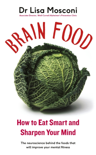 Brain Food by Lisa Mosconi, ISBN: 9780241299043