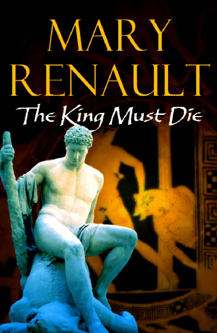 an overview of the hero theseus in the novel the king must die by mary renault Renault took the myth of theseus and the minotaur and constructed a novel of the historical circumstances which may have lain behind it in the novel, the young hero becomes a champion bull.