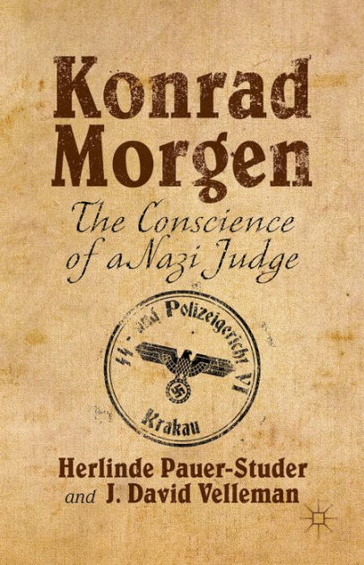 Konrad Morgen: The Conscience of a Nazi Judge
