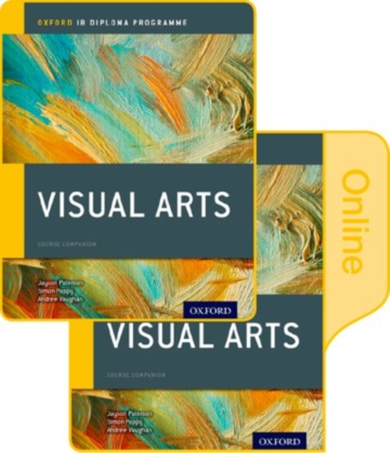 IB Visual Arts Print and Online Course Book PackOxford IB Diploma Programme