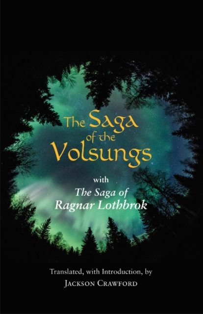 The Saga of the Volsungs: with The Saga of Ragnar Lothbrok