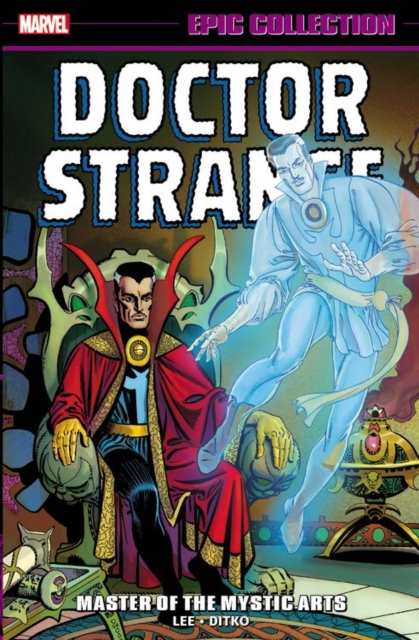 Doctor Strange Epic Collection: Master of the Mystic Arts by Stan Lee, ISBN: 9781302911386