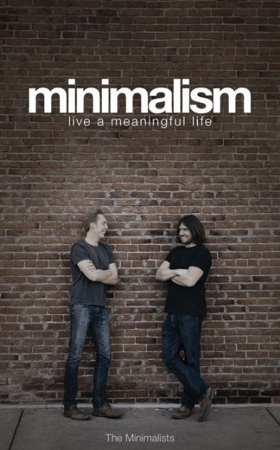 Minimalism by Joshua Fields Millburn, ISBN: 9780615648224