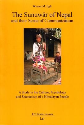The Sunuwar of Nepal and Their Sense of Communication: A Study in the Culture, Psychology and Shamanism of a Himalayan People