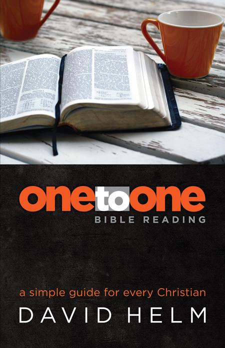 One to One Bible Reading a simple guide for every Christian by David Helm, ISBN: 9781921441981