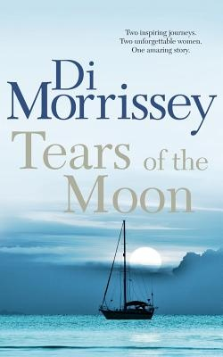 Tears of the Moon by Di Morrissey, ISBN: 9781250053374