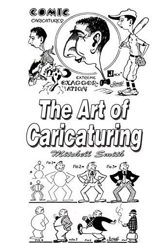 The Art of Caricaturing: Making Comics by Mitchell Smith, ISBN: 9789562915311