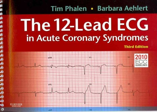 The 12-Lead ECG in Acute Coronary Syndromes - Text and Pocket Reference Package by Tim Phalen, ISBN: 9780323077859