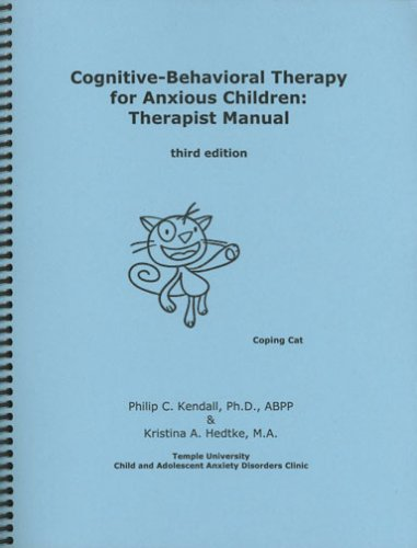 Cognitive-Behavioral Therapy for Anxious Children by PhD Philip C Kendall, ISBN: 9781888805222