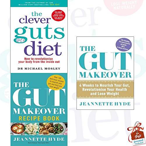 The Clever Guts Diet, The Gut Makeover Recipe Book and The Gut Makeover 3 Books Bundle Collection With Gift Journal - How to revolutionise your body from the inside out, 4 Weeks to Nourish Your Gut, Revolutionise Your Health and Lose Weight