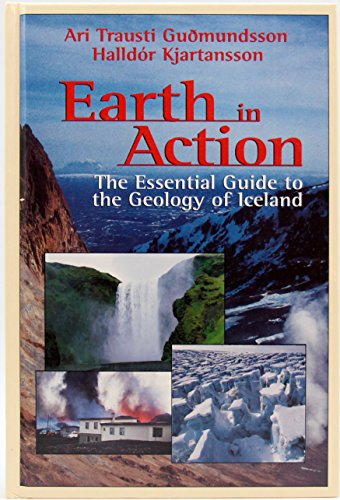 Earth in action: An outline of the geology of Iceland by Ari Trausti Guðmundsson, ISBN: 9789979203469