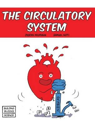 The Circulatory SystemBuilding Blocks of Life Science 1/Hardcover