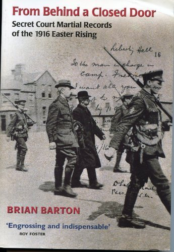 From Behind a Closed Door: Secret Court Martial Records of the Easter Rising