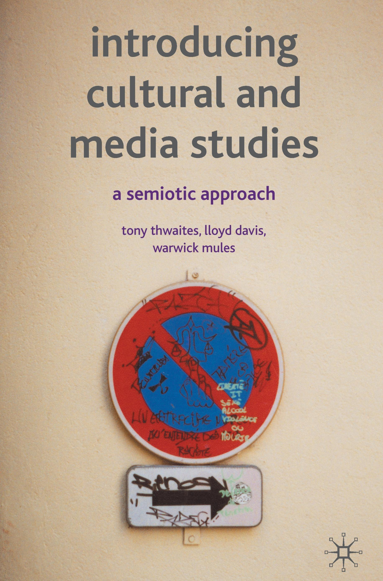 Introducing Cultural and Media Studies by Tony Thwaites, ISBN: 9780333972472