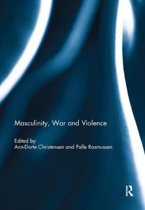 Masculinity, War and Violence