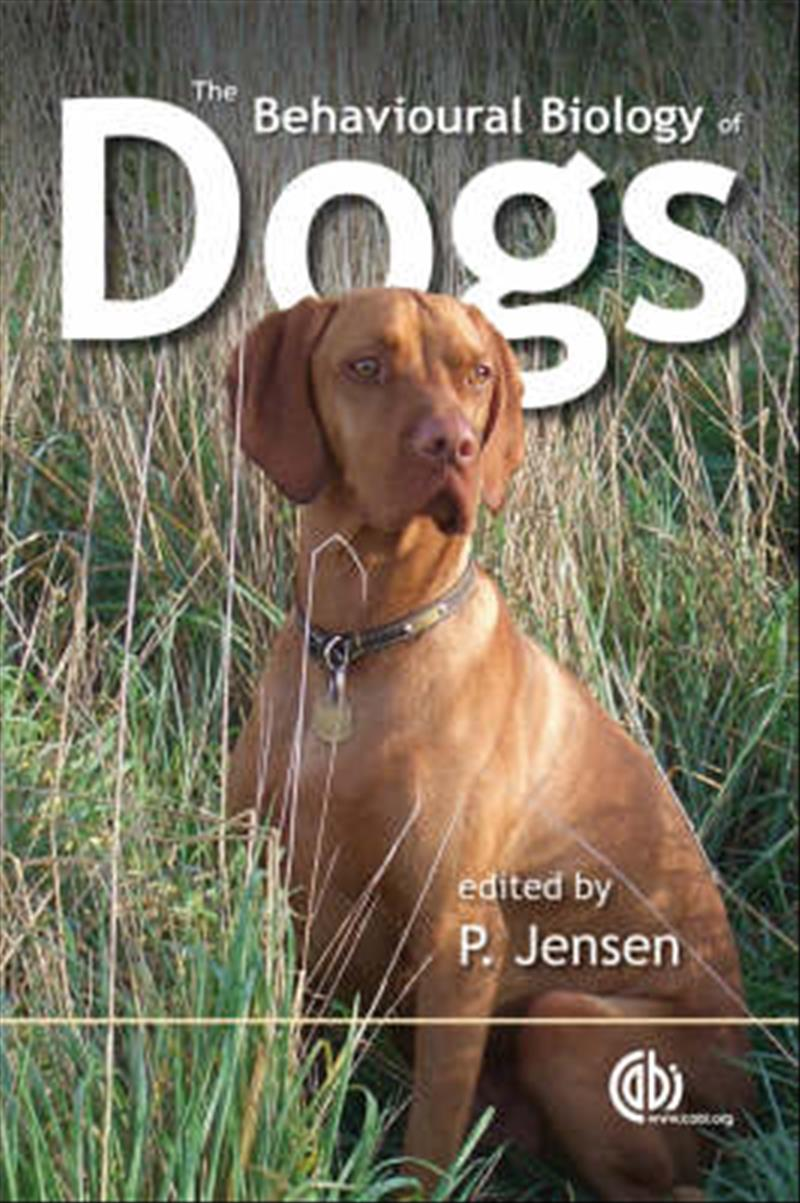 The Behavioural Biology of Dogs by P. Jensen, ISBN: 9781845931872