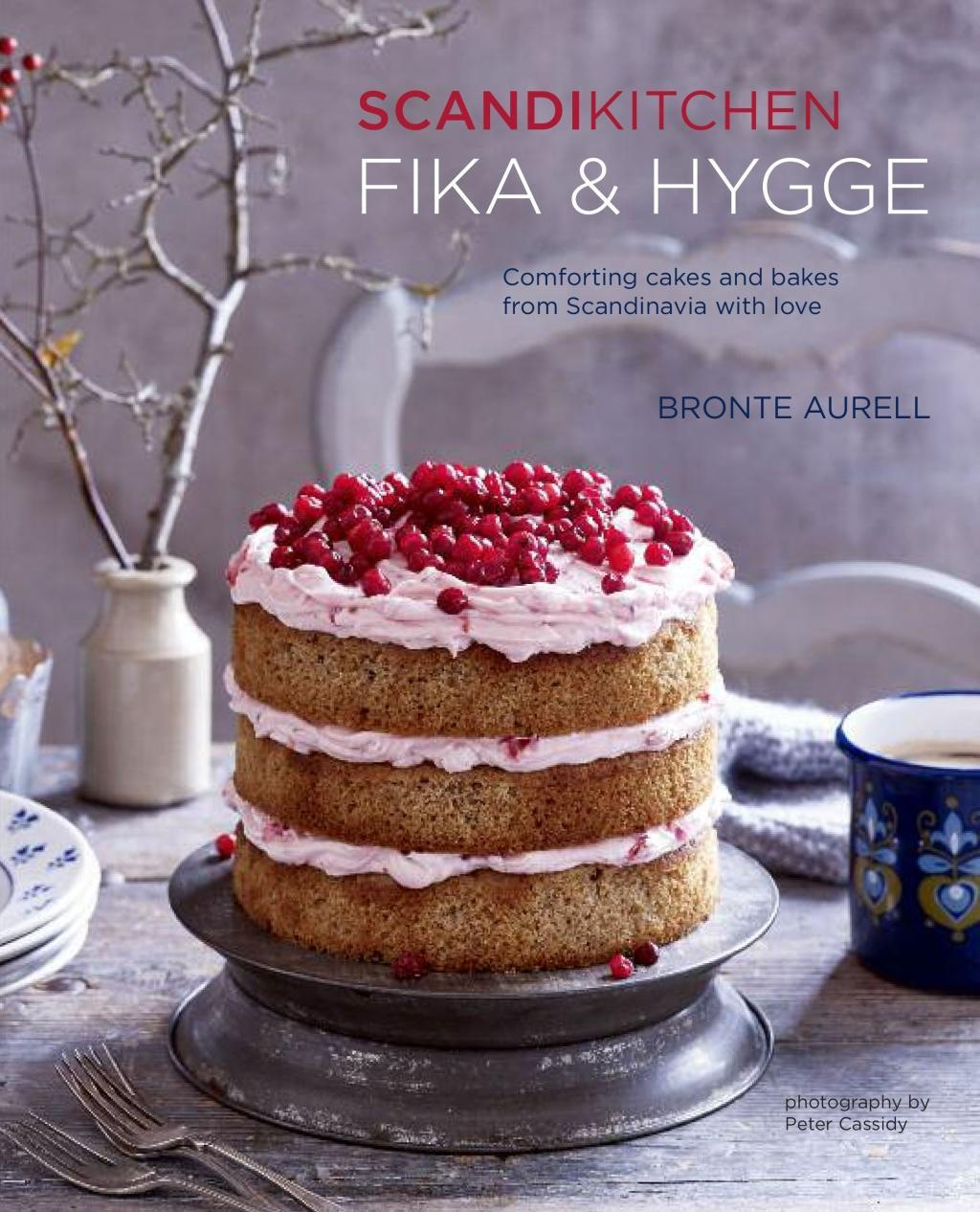 ScandiKitchen: Fika and Hygge: Comforting cakes and bakes from Scandinavia with love by Bronte Aurell, ISBN: 9781849757591
