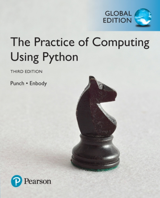 The Practice of Computing Using Python, Global Edition by William F. Punch, ISBN: 9781292166629