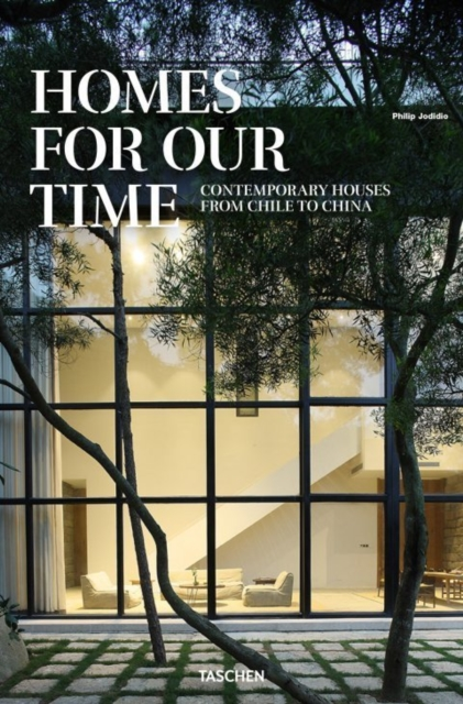Homes for Our TimeContemporary Houses from Chile to China