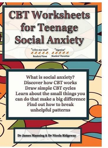 The CBT Manual on Social Anxiety for TeenagersA CBT Workbook to Help You Record Your Progress...