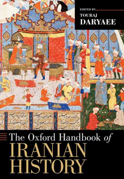 The Oxford Handbook of Iranian History (Oxford Handbooks) by Daryaee, Touraj (EDT), ISBN: 9780199390427
