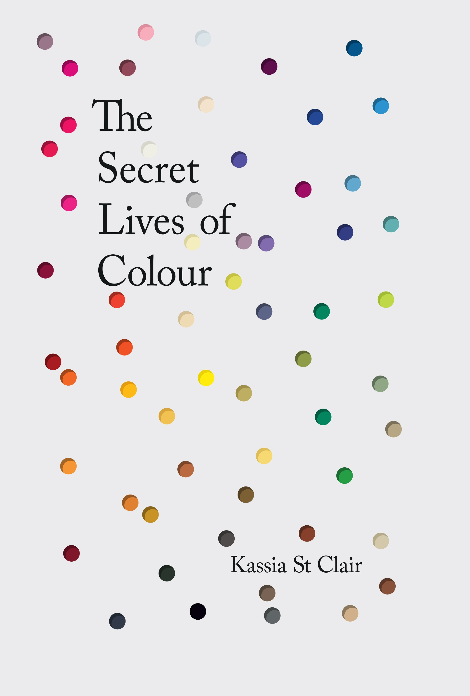 The Secret Lives of Colour by Kassia St Clair, ISBN: 9781473630819