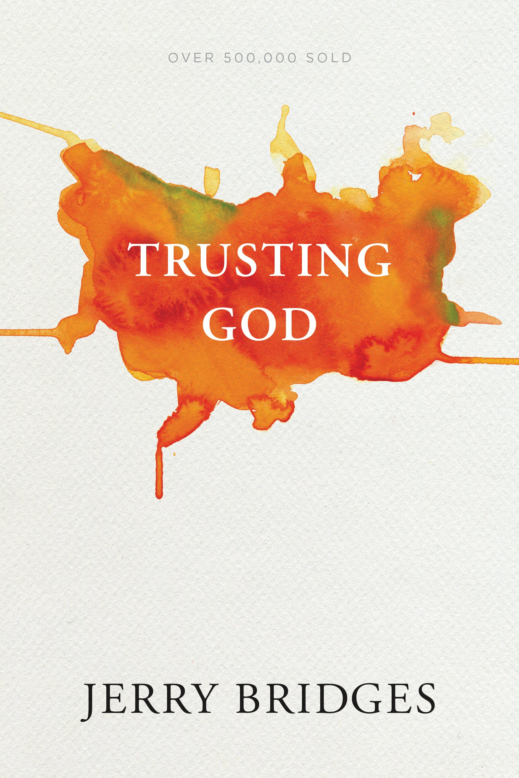 Trusting God by Jerry Bridges, ISBN: 9781631467929