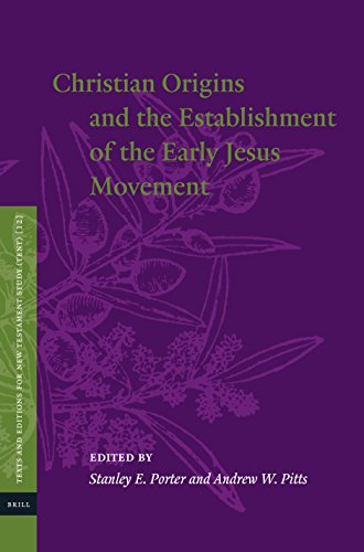 Christian Origins and the Establishment of the Early Jesus Movement (Texts and Editions for New Testament Study) by Stanley E. Porter, ISBN: 9789004372696