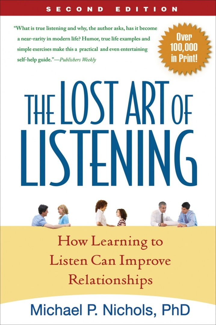 The Lost Art of Listening by Michael P. Nichols, ISBN: 9781593859862