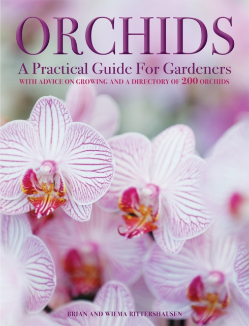 Orchids: A Practical Guide for GardenersWith Advice on Growing and a Directory of 200 O... by Brian Rittershausen,Wilma Rittershausen, ISBN: 9780754833635