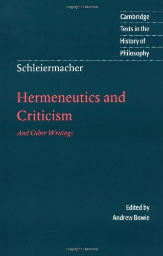 Schleiermacher: Hermeneutics and Criticism by Friedrich Schleiermacher, ISBN: 9780521598484