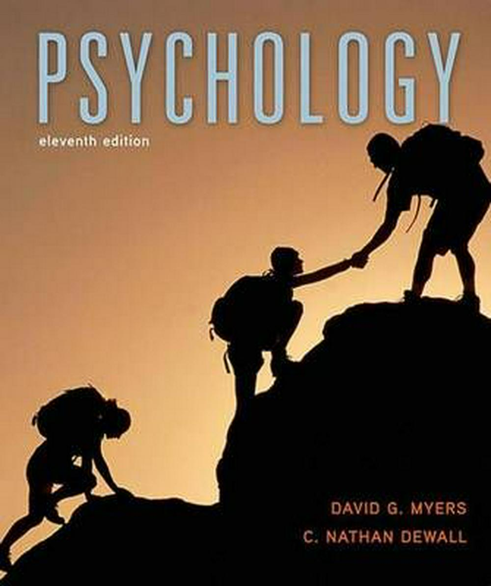 Psychology by Professor David G Myers, PhD,Professor C Nathan Dewall, ISBN: 9781464140815