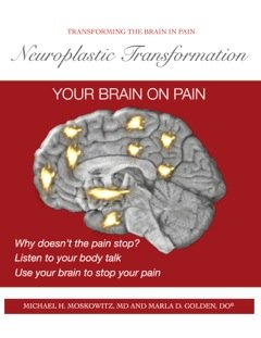 Neuroplastic Transformation Workbook by Michael H. Moskowitz M.D.; Marla DePolo Golden D.O., ISBN: 9780615814650
