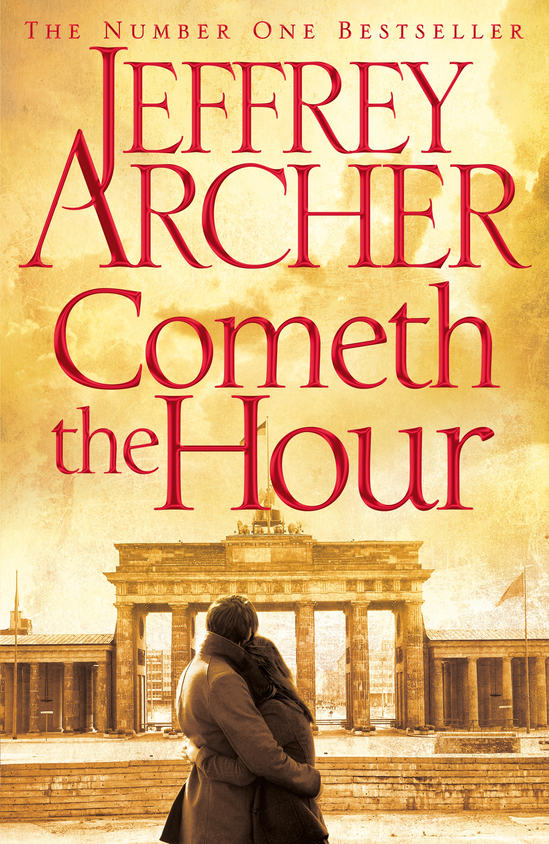 Cometh the Hour (Clifton Chronicles) by Jeffrey Archer, ISBN: 9781447252191