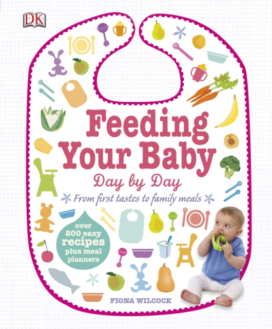 Feeding Your Baby Day by Day by Fiona Wilcock, ISBN: 9781409337515