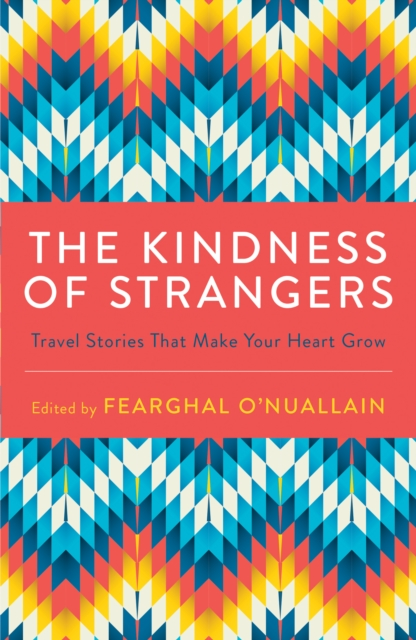 The Kindness of Strangers by Fearghal O'Nuallain, ISBN: 9781786855312