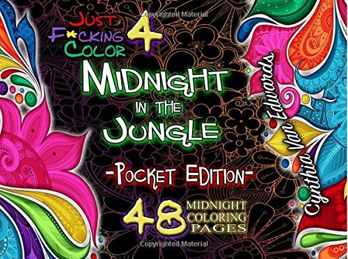 Midnight in the Jungle (Pocket Edition): The Pocket-sized Adult Coloring Book MIDNIGHT SPECIAL Edition (Adult Coloring Books, Coloring Books, Release ... Coloring Books & Swear Word Coloring Books)