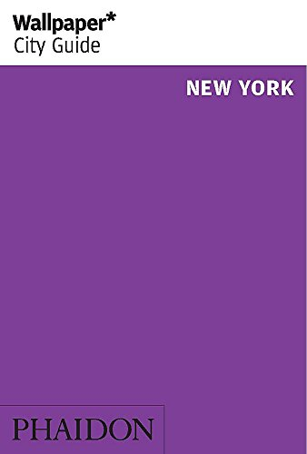 Wallpaper* City Guide New York by Editors of Wallpaper* City Guide, ISBN: 9780714868356