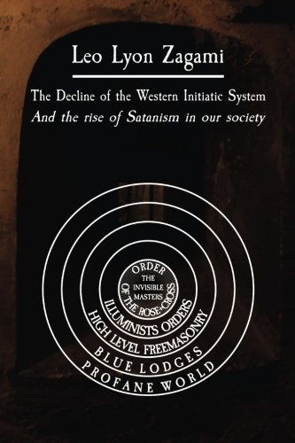 The Decline of the Western Initiatic System: and the rise of Satanism in our society