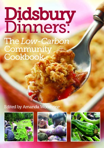 Didsbury Dinners: The Low-carbon Community Cookbook