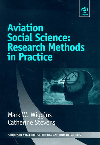 Social Science Research Methods in Aviation Human Factors (Ashgate Studies in Aviation Psychology & Human Factors)