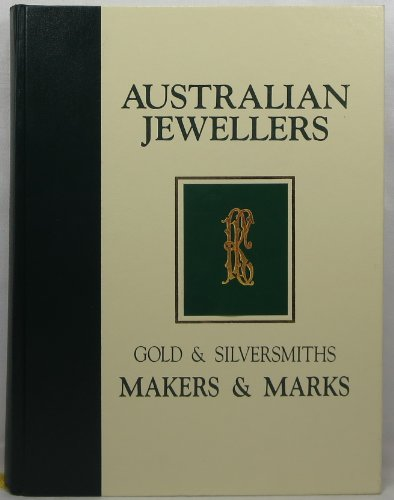 Australian Jewellers: Gold & Silversmiths, Makers & Marks by Kenneth Cavill, ISBN: 9780646110424