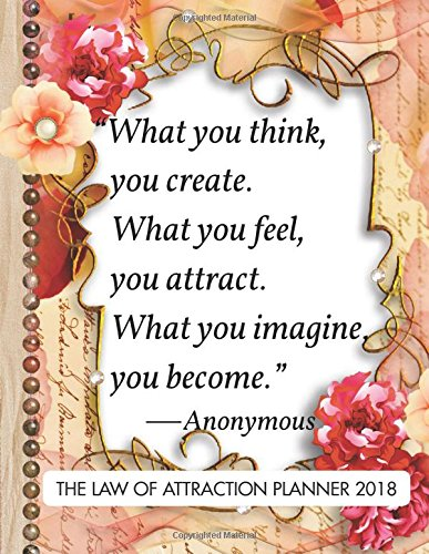 """The Law of Attraction Planner 2018: 8.5"""" x 11""""Law Of Attraction Monthly Daily Weekly Diary Planner Calendar   Schedule Organizer 2018 2019: Volume 4 ... Planner Calendar 2018-2019   Journal Series) by Law Of Attraction Planner, ISBN: 9781979718417"""
