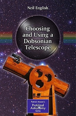 Cover Art for Choosing and Using a Dobsonian Telescope, ISBN: 9781441987853