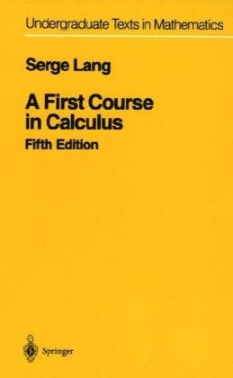 A First Course in Calculus (Undergraduate Texts in Mathematics)