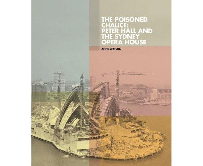 Poisoned ChalicePeter Hall and the Sydney Opera House