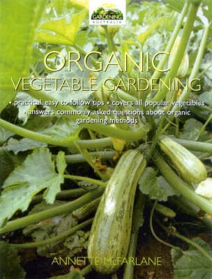 Home Vegetable Garden: the Complete Guide to Organic Vegetable Gardening