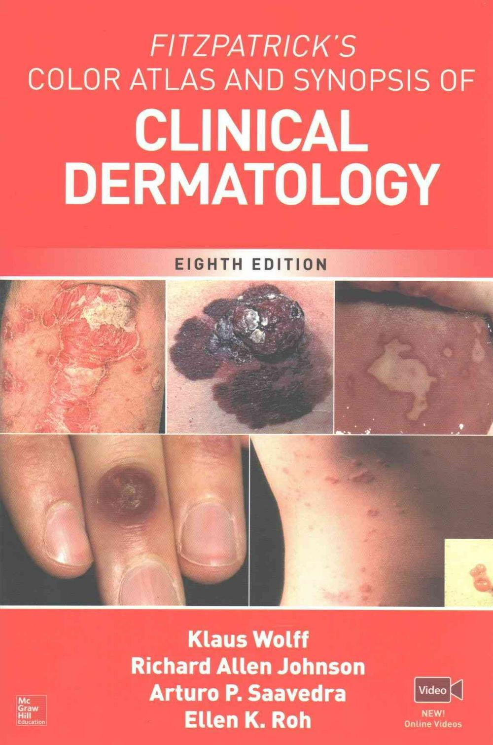 Fitzpatrick's Color Atlas and Synopsis of Clinical Dermatology, Eighth Edition
