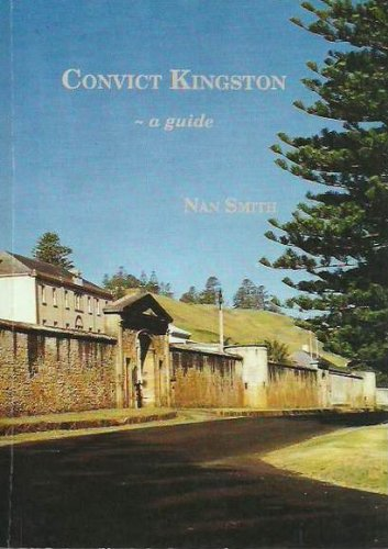 Convict Kingston: A Guide by Nan Smith, ISBN: 9780646320274