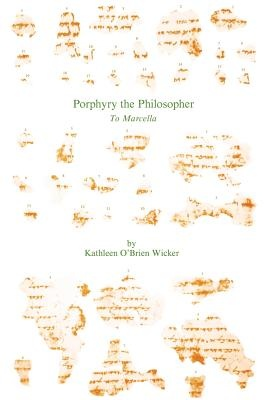 Porphyry the Philosopher: With Commentary by Porphyry & Lee E. Klosinski & Kathleen O'Brien Wic, ISBN: 9781555401399